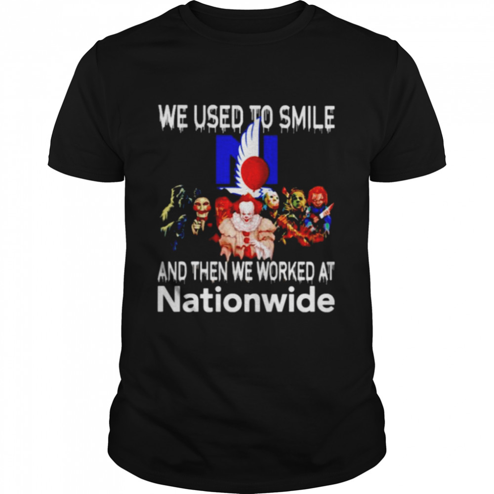 Horror Halloween we used to smile and then we worked at Nationwide shirt Classic Men's T-shirt