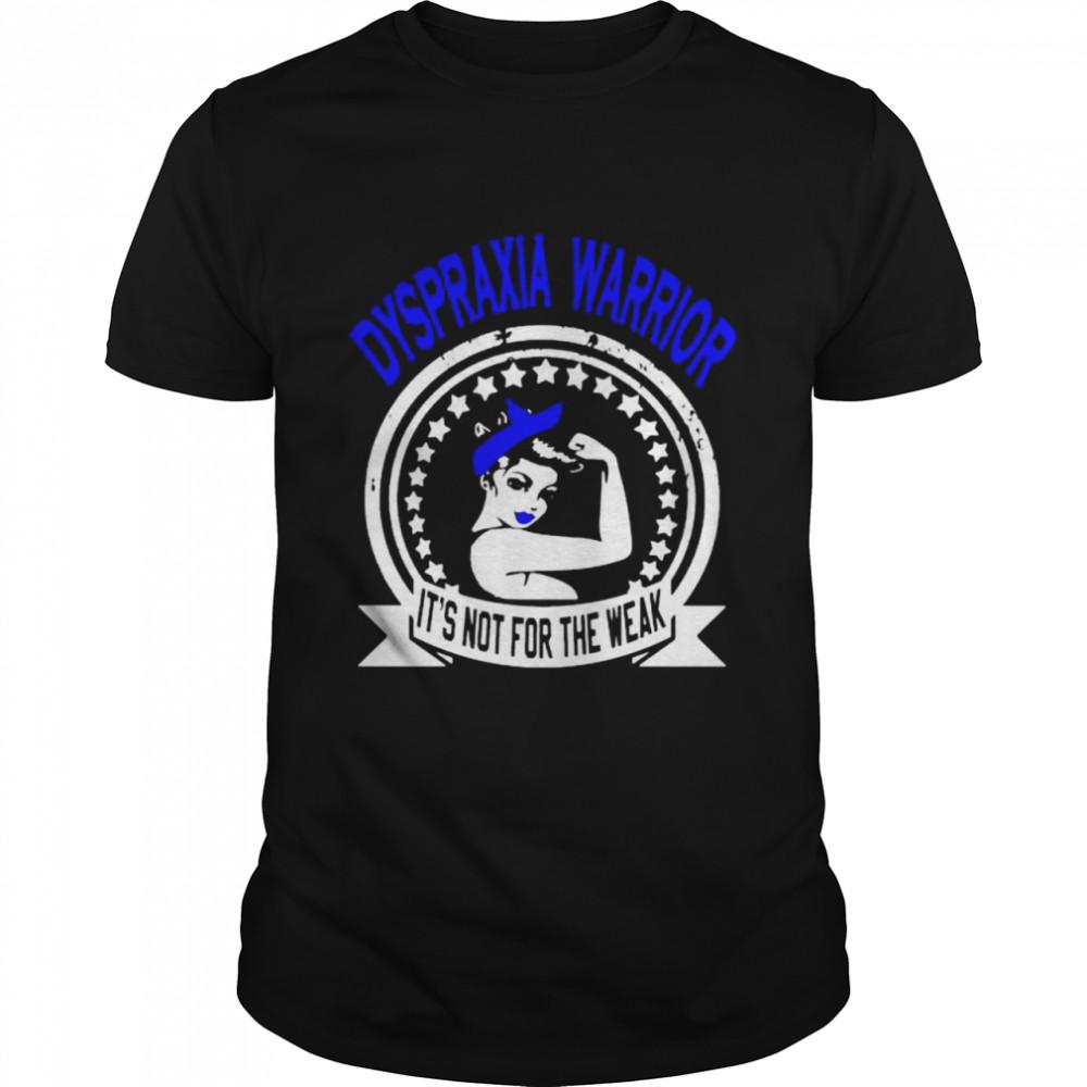 dyspraxia Warrior it's not for the weak shirt Classic Men's T-shirt