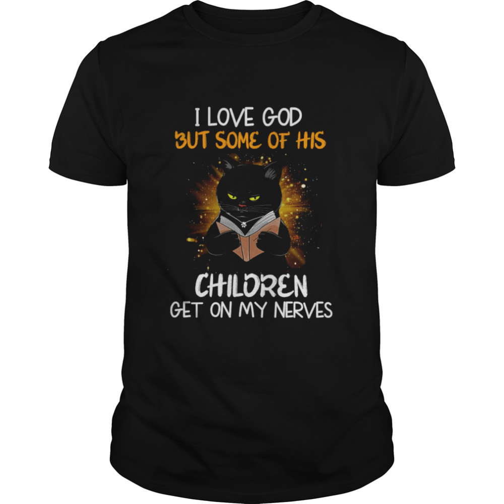 Black Cat Reads Book I Love God But Some OF His Children Get On My Nerves  Classic Men's T-shirt